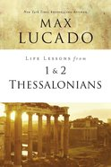 1 & 2 Thessalonians (Life Lessons With Max Lucado Series)