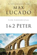 1 & 2 Peter (Life Lessons With Max Lucado Series) eBook