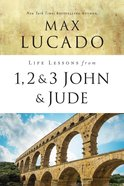 1, 2, 3 John & Jude (Life Lessons With Max Lucado Series)