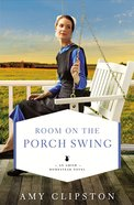 Room on the Porch Swing (#02 in An Amish Homestead Novel Series) eBook