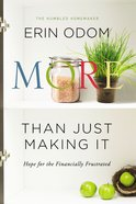 More Than Just Making It: Hope For the Heart of the Financially Frustrated eBook
