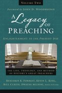 A Legacy of Preaching, Volume Two---Enlightenment to the Present Day eBook