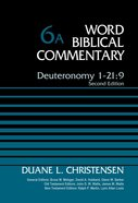 Deuteronomy 1-21:9, Volume 6a (Word Biblical Commentary Series)