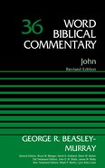 John, Volume 36 (Word Biblical Commentary Series) eBook