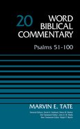 Psalms 51-100, Volume 20 (Word Biblical Commentary Series)