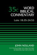 Luke 18: 35-24 53, Volume 35C (Word Biblical Commentary Series) eBook