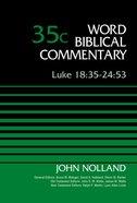 Luke 18: 35-24 53, Volume 35C (Word Biblical Commentary Series) eBook