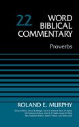 Proverbs, Volume 22 (Word Biblical Commentary Series)