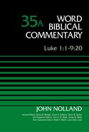Luke 1: 1-9 20, Volume 35A (Word Biblical Commentary Series) eBook