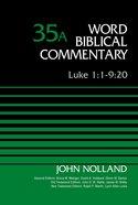 Luke 1: 1-9 20, Volume 35A (Word Biblical Commentary Series) eBook