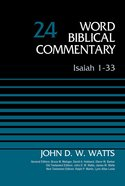 Isaiah 1-33, Volume 24 (Word Biblical Commentary Series)
