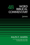 James, Volume 48 (Word Biblical Commentary Series)