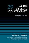 Ezekiel 20-48, Volume 29 (Word Biblical Commentary Series)