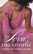 A Lova' Like No Otha' eBook