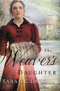 The Weaver's Daughter (Regency Romance Novel Series) eBook
