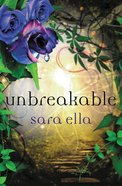 Unbreakable (#03 in The Unblemished Trilogy Series) Hardback