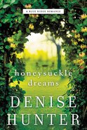 Honeysuckle Dreams (#02 in Blue Ridge Romance Series) Paperback