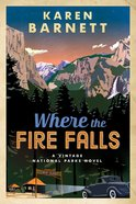 Where the Fire Falls (#01 in Vintage National Parks Novel Series)