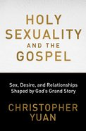 Holy Sexuality and the Gospel eBook