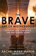 The Brave Art of Motherhood eBook
