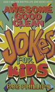 Awesome Good Clean Jokes For Kids eBook