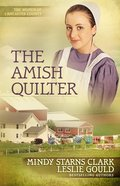 The Amish Quilter (The Women Of Lancaster County Series) eBook