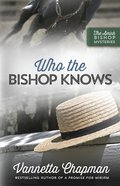 Who the Bishop Knows (Amish Bishop Mysteries Series) eBook