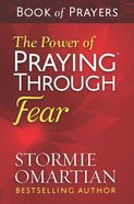 The Power of Praying Through Fear Book of Prayers (Book Of Prayers Series) eBook