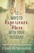 12 Ways to Experience More With Your Husband eBook
