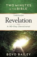 Through Revelation: A 90-Day Devotional (Two Minutes In The Bible Series) eBook