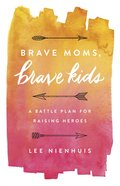 Brave Moms, Brave Kids eBook