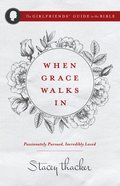 When Grace Walks in (The Girlfriends' Guide To The Bible Series) eBook