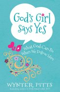 God's Girl Says Yes eBook