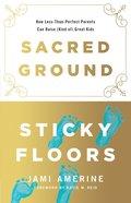 Sacred Ground, Sticky Floors eBook