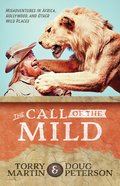 The Call of the Mild eBook
