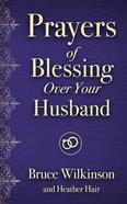 Prayers of Blessing Over Your Husband eBook