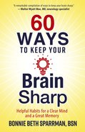 60 Ways to Keep Your Brain Sharp eBook