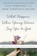 What Happens When Young Women Say Yes to God eBook
