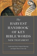 The Harvest Handbook? of Key Bible Words New Testament eBook