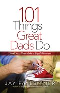101 Things Great Dads Do eBook