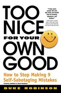 Too Nice For Your Own Good eBook