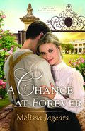 A Chance At Forever (#03 in Teaville Moral Society Series) Hardback