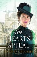 The Heart's Appeal (#02 in London Beginnings Series) Hardback