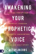 Awakening Your Prophetic Voice eBook