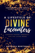 A Lifestyle of Divine Encounters eBook