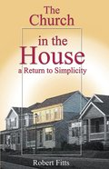 The Church in the House: A Return to Simplicity eBook