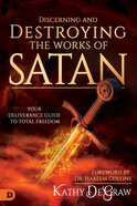 Discerning and Destroying the Works of Satan eBook