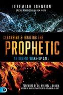 Cleansing and Igniting the Prophetic eBook