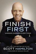 Finish First: Winning Changes Everything Hardback