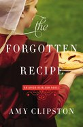 The Forgotten Recipe (#01 in Amish Heirloom Novel Series) Mass Market
